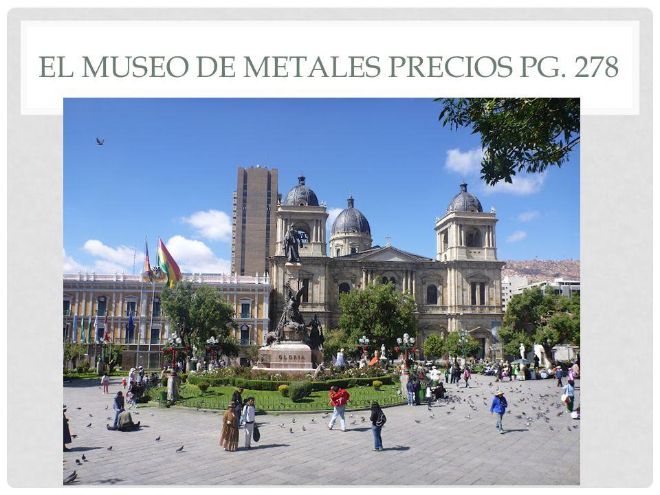 EL MUSEO DE METALES PRECIOS PG. 278