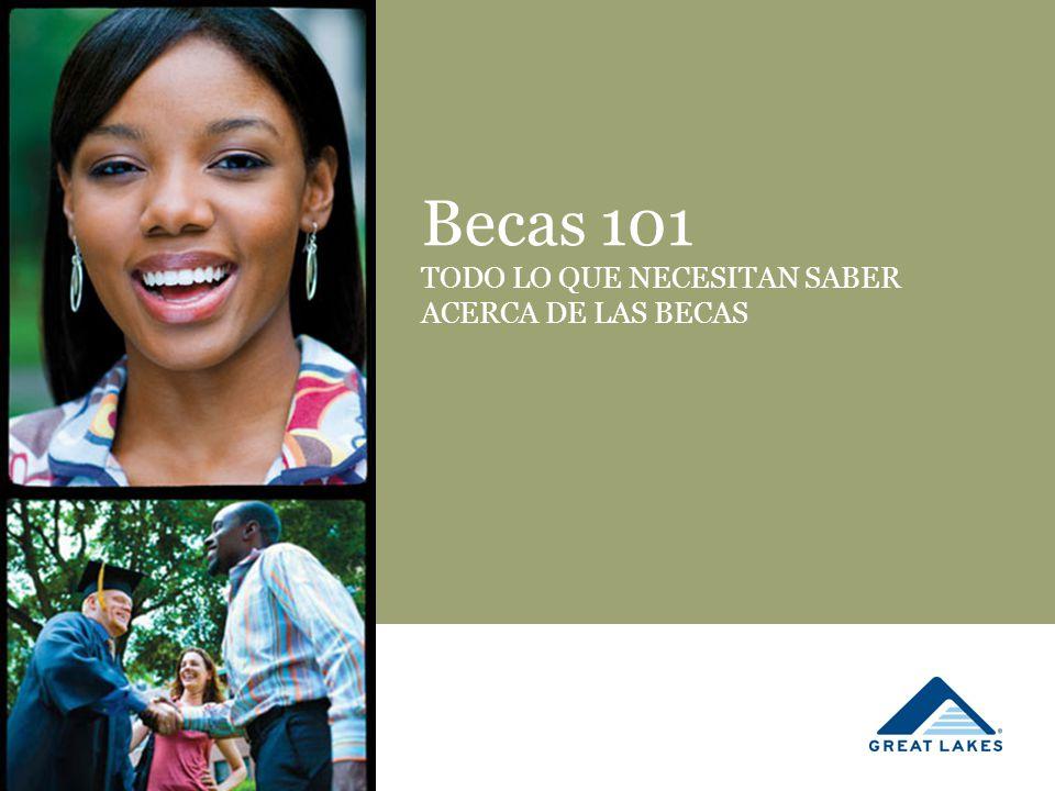 Becas 101 TODO LO QUE NECESITAN SABER ACERCA DE LAS BECAS