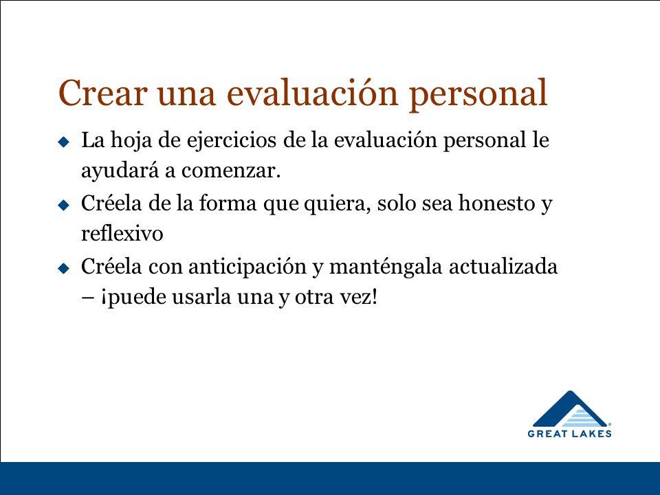 Crear una evaluación personal  La hoja de ejercicios de la evaluación personal le ayudará a comenzar.