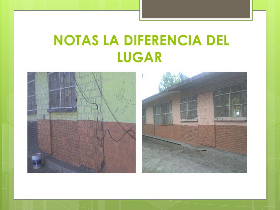 NOTAS LA DIFERENCIA DEL LUGAR