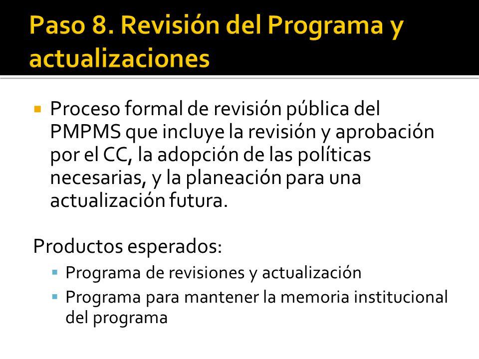  Proceso formal de revisión pública del PMPMS que incluye la revisión y aprobación por el CC, la adopción de las políticas necesarias, y la planeación para una actualización futura.
