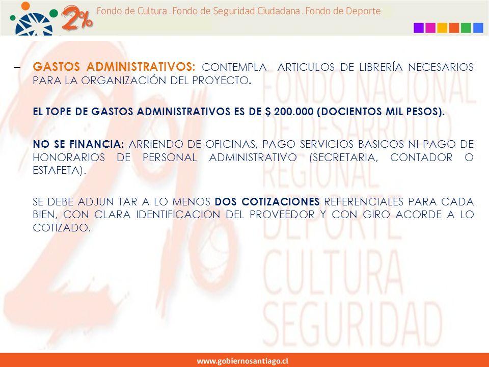 – GASTOS ADMINISTRATIVOS: CONTEMPLA ARTICULOS DE LIBRERÍA NECESARIOS PARA LA ORGANIZACIÓN DEL PROYECTO.