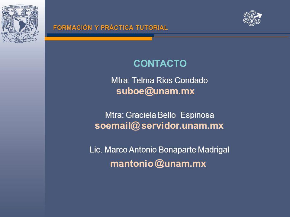 FORMACIÓN Y PRÁCTICA TUTORIAL Mtra: Telma Rios Condado Mtra: Graciela Bello Espinosa Lic.
