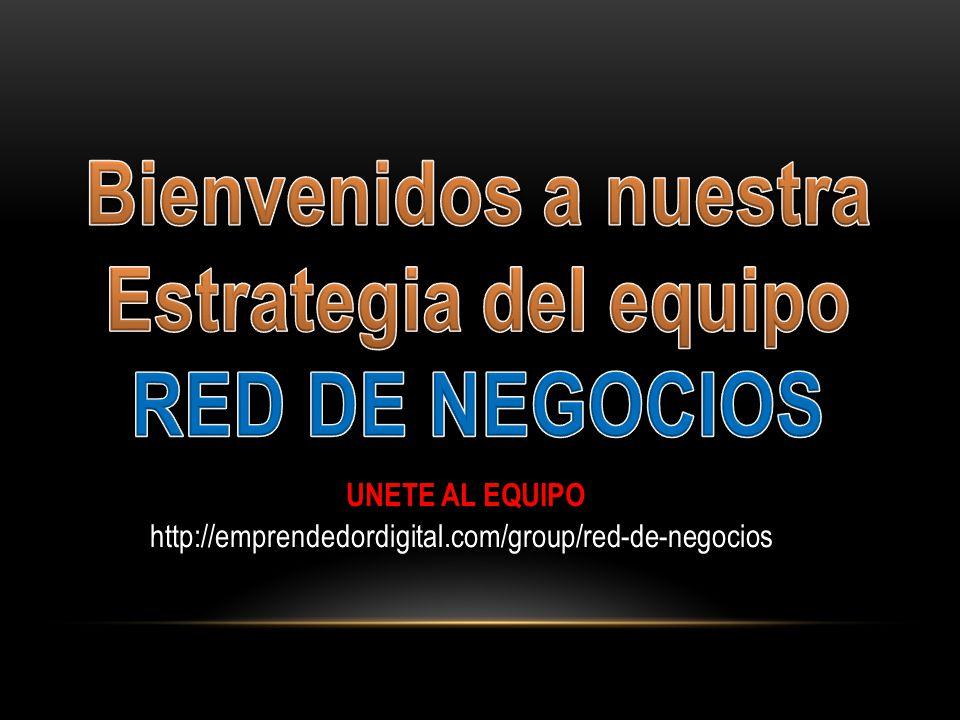 http://emprendedordigital.com/group/red-de-negocios UNETE AL EQUIPO