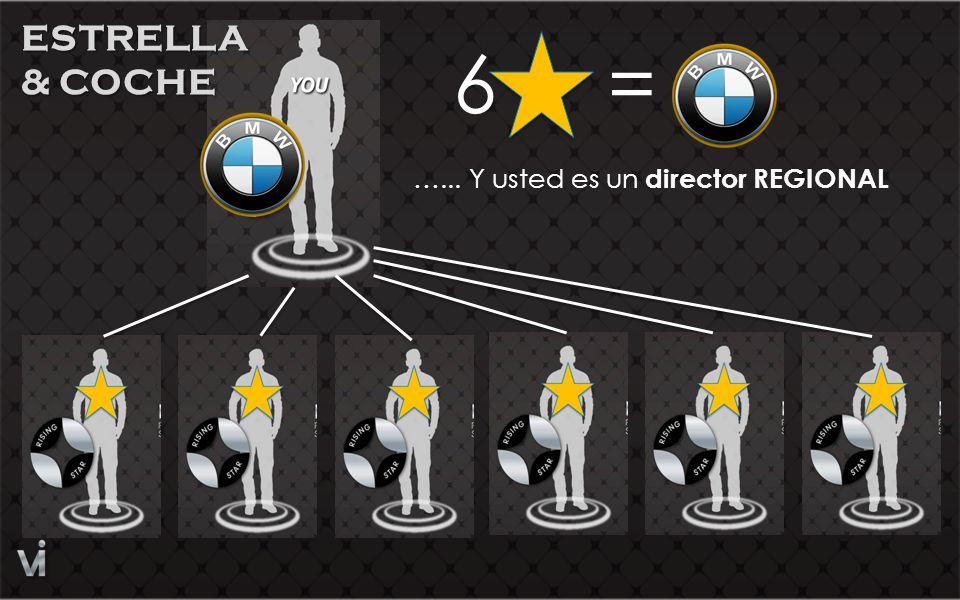 6 = …... Y usted es un director REGIONAL ESTRELLA & COCHE