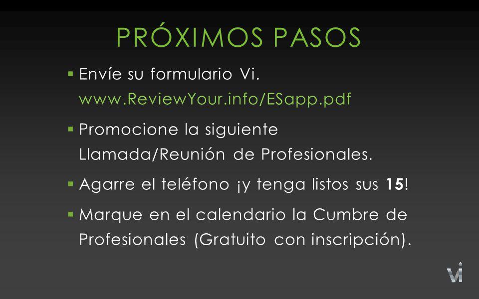 PRÓXIMOS PASOS  Envíe su formulario Vi.