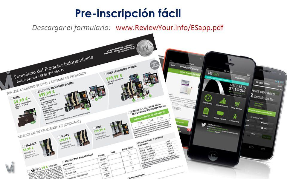 Descargar el formulario: www.ReviewYour.info/ESapp.pdf Pre-inscripción fácil