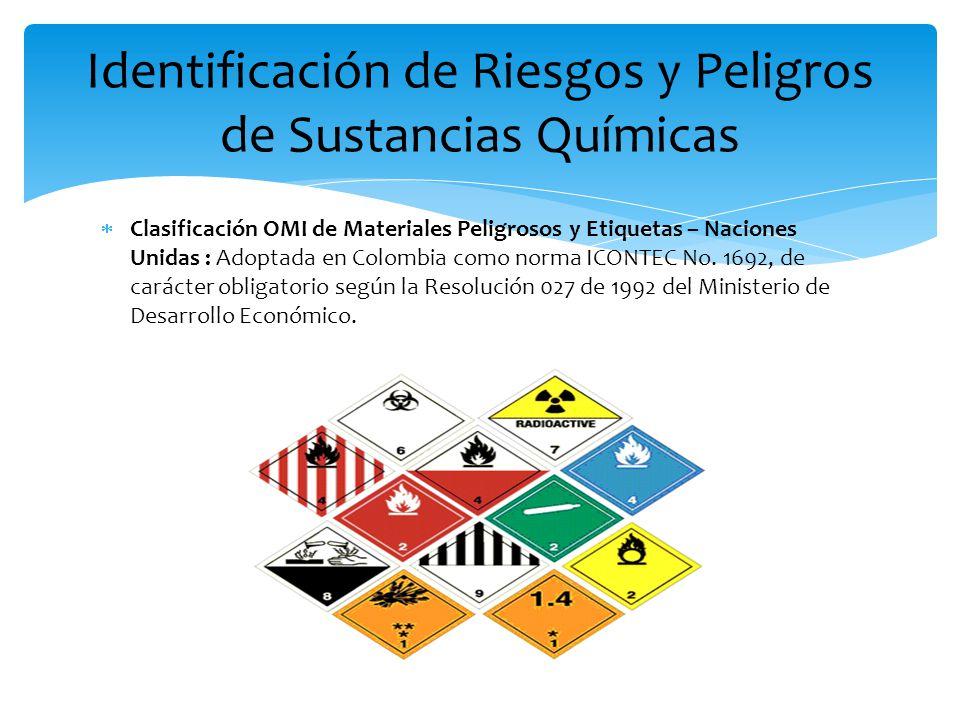  Clasificación OMI de Materiales Peligrosos y Etiquetas – Naciones Unidas : Adoptada en Colombia como norma ICONTEC No. 1692, de carácter obligatorio