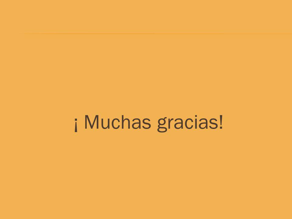 ¡ Muchas gracias!