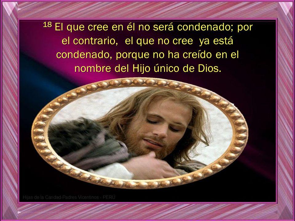 17 Porque Dios no mandó su Hijo al mundo para juzgar al mundo, sino para que el mundo se salve por medio de él.