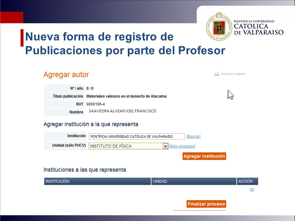 Nueva forma de registro de Publicaciones por parte del Profesor OSORIO MATZKE CARLOS SAAVEDRA ALVEAR JOEL FRANCISCO Joel Saavedra INSTITUTO DE FÍSICA