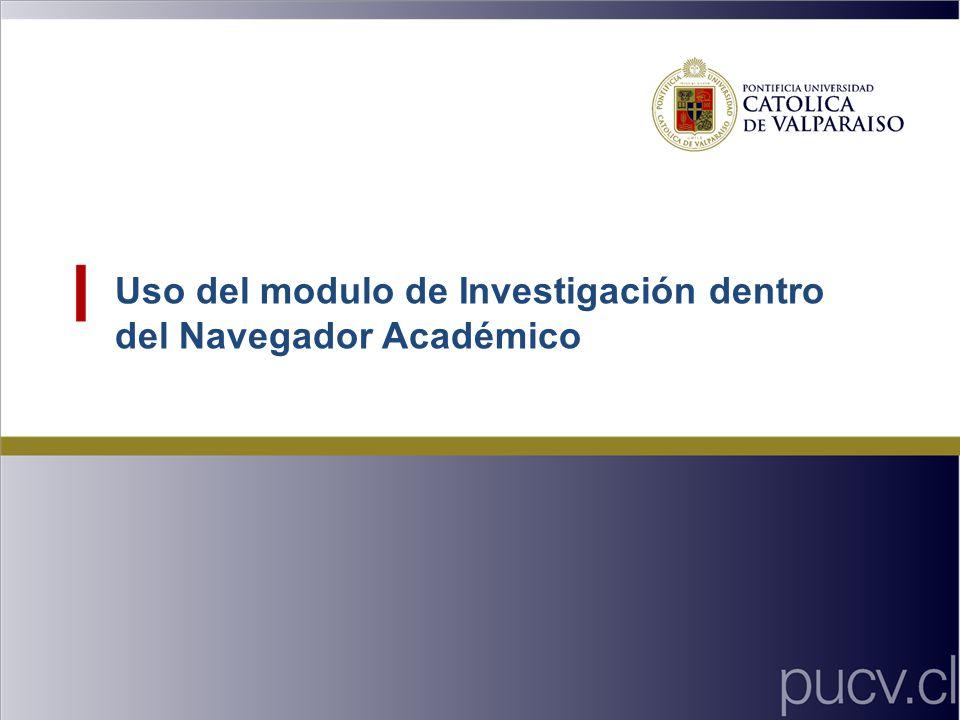 Uso del modulo de Investigación dentro del Navegador Académico