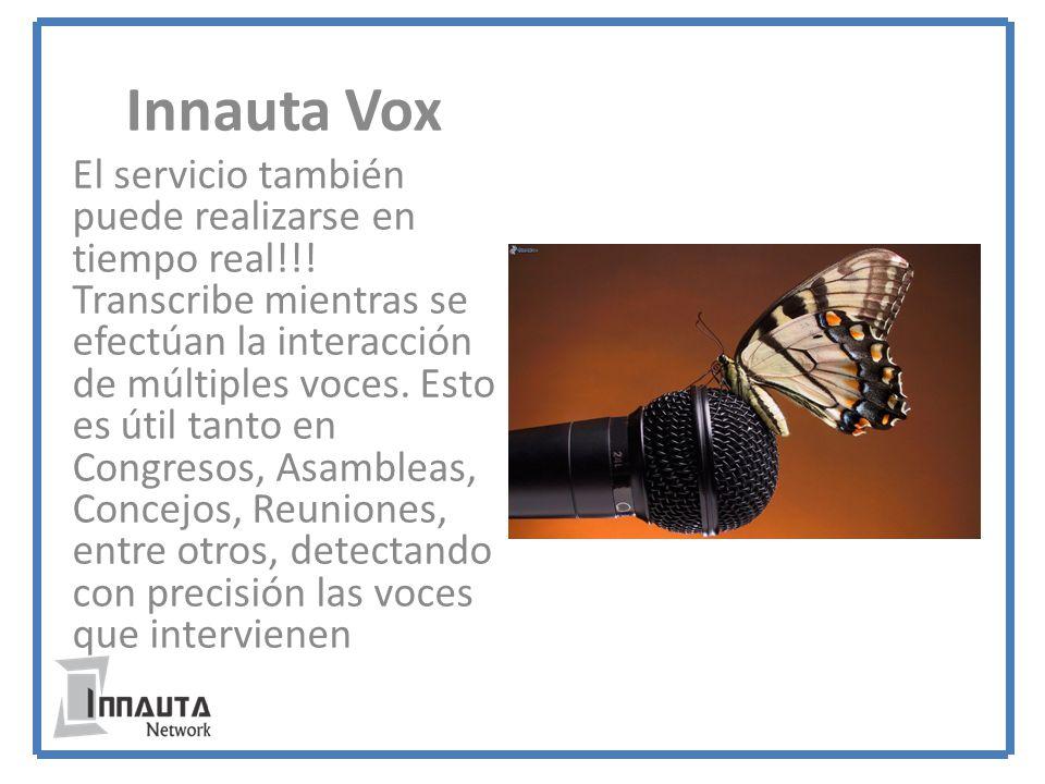Innauta Vox El servicio también puede realizarse en tiempo real!!.