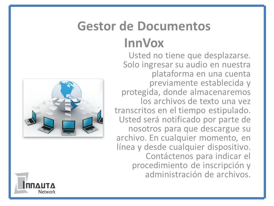 Gestor de Documentos InnVox Usted no tiene que desplazarse.