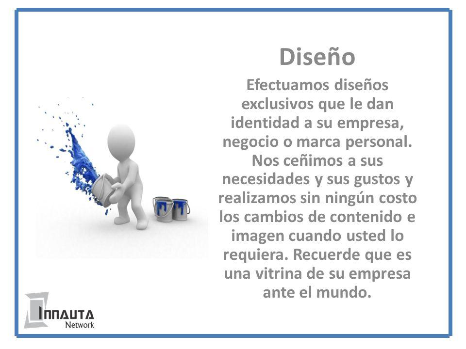 Diseño Efectuamos diseños exclusivos que le dan identidad a su empresa, negocio o marca personal.