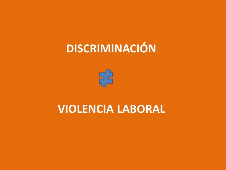 DISCRIMINACIÓN VIOLENCIA LABORAL