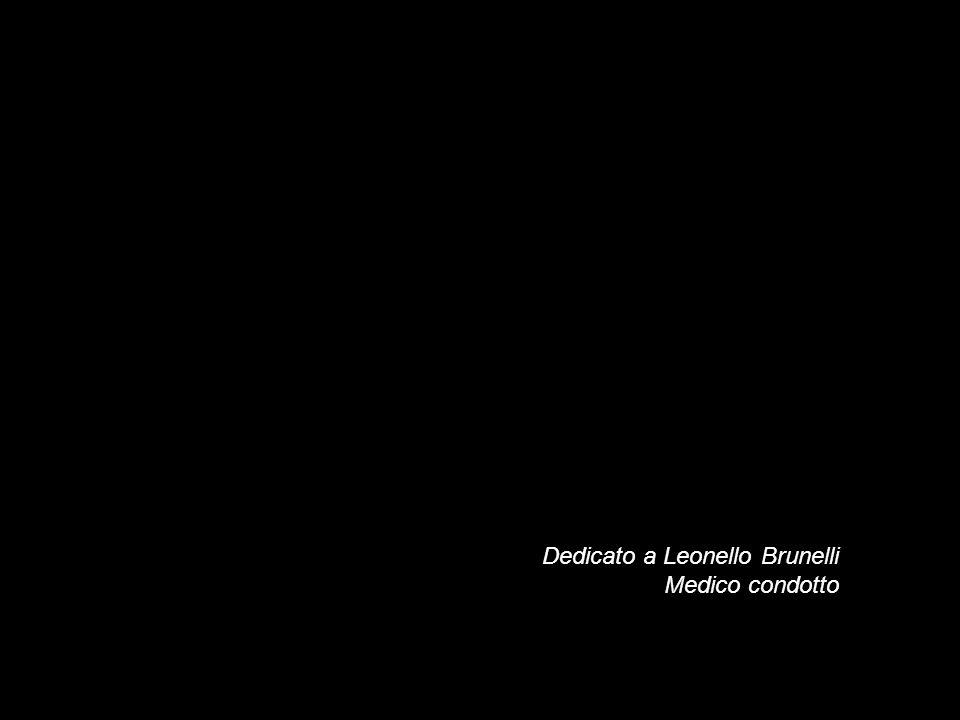 Dedicato a Leonello Brunelli Medico condotto