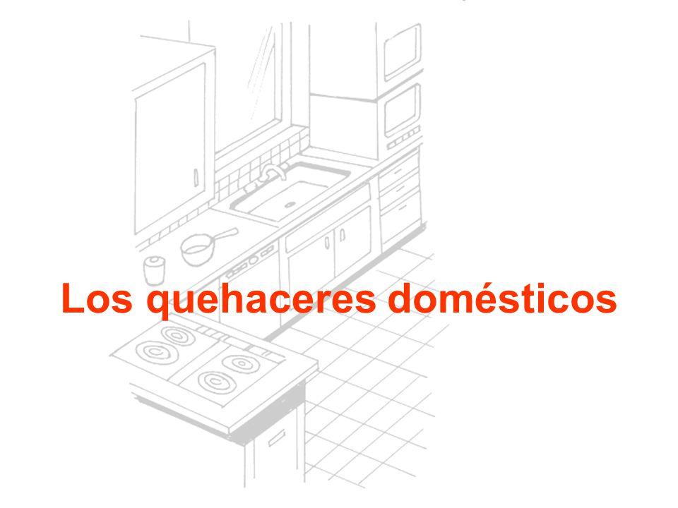 Los quehaceres domésticos