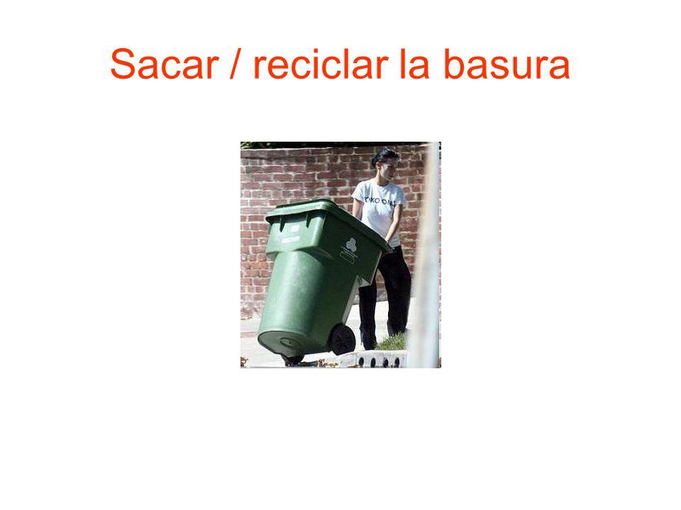 Sacar / reciclar la basura