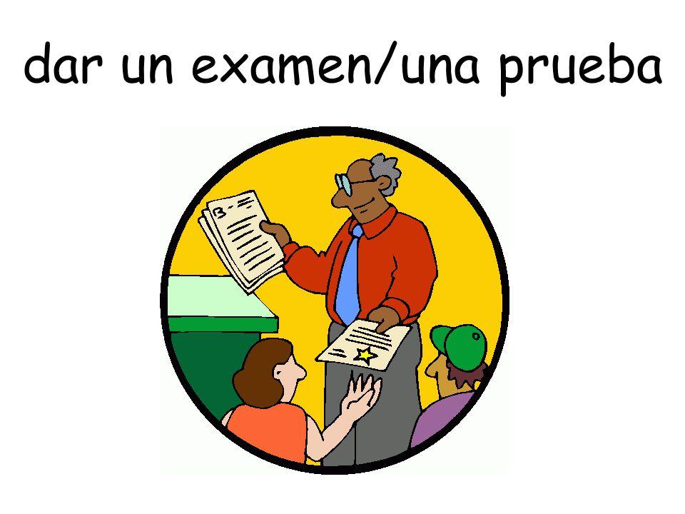 dar un examen/una prueba