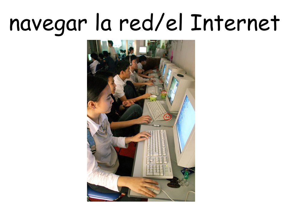 navegar la red/el Internet
