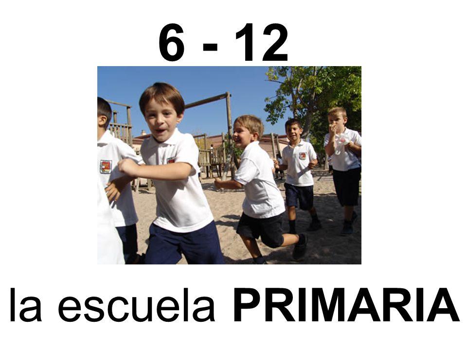 6 - 12 la escuela PRIMARIA
