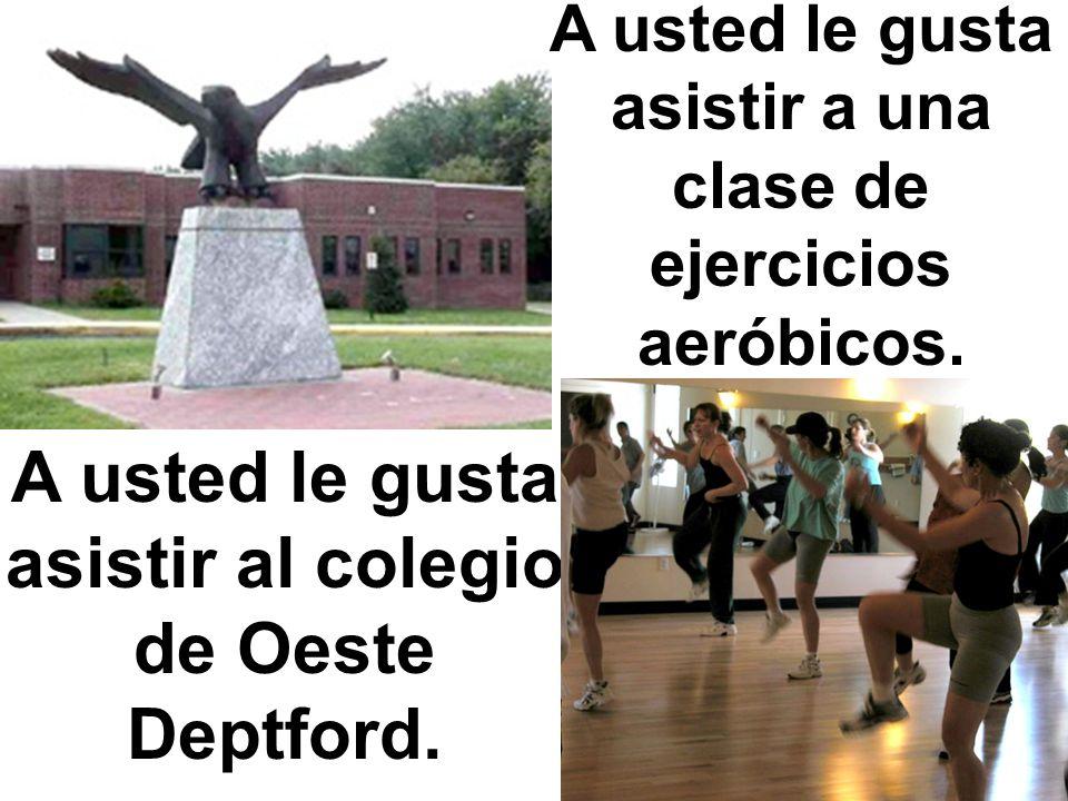 A usted le gusta asistir al colegio de Oeste Deptford.