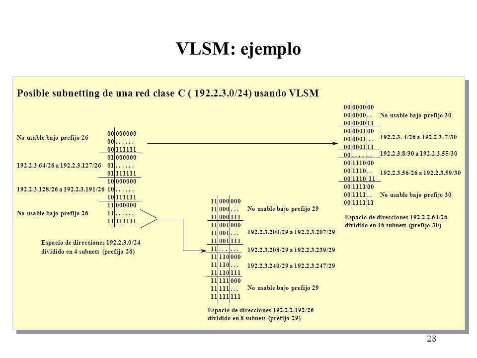 28 VLSM: ejemplo 00 000000 00...... 00 111111 01 000000 01......