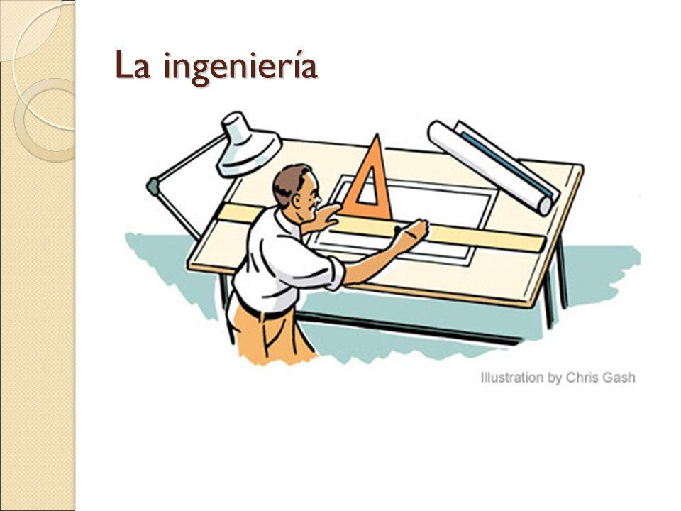 La ingeniería