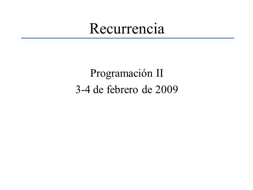 Recurrencia Programación II 3-4 de febrero de 2009