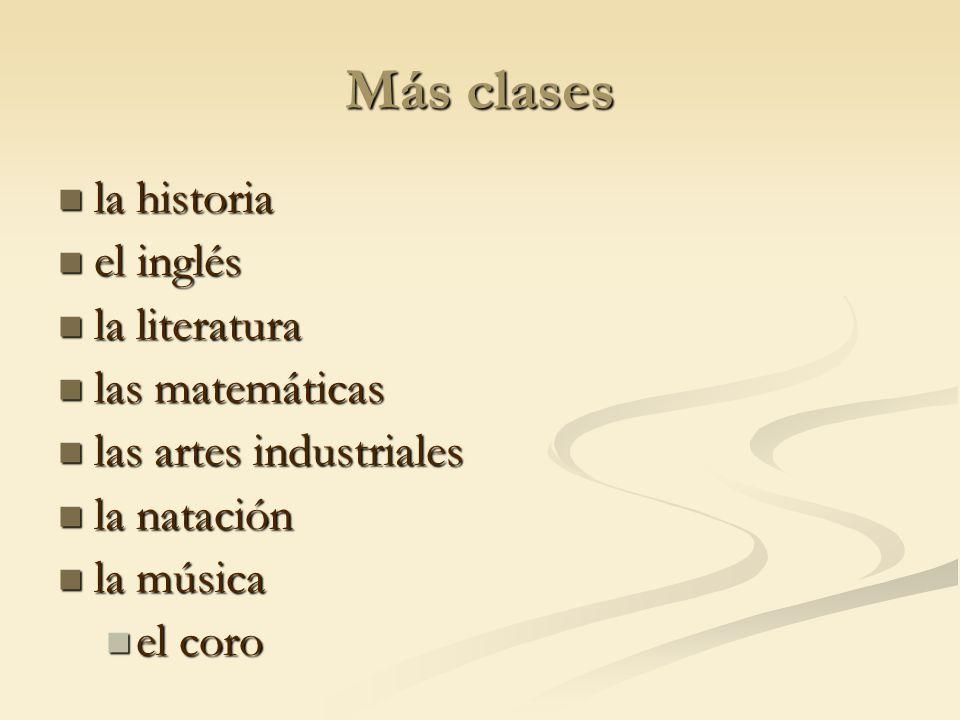 Las Materias (more subjects) el arte el arte las ciencias las ciencias la geología la geología la computación la computación la educación física la educación física el español el español los estudios sociales los estudios sociales