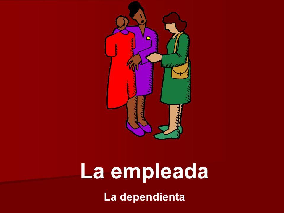 La empleada La dependienta