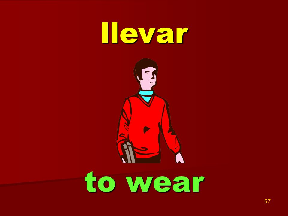 57 llevar to wear