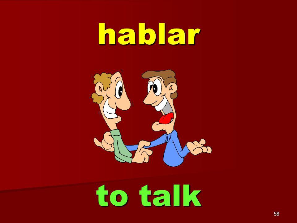 58 hablar to talk