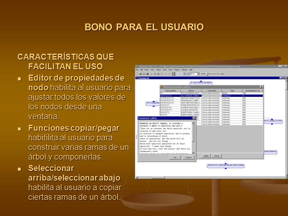 BONO PARA EL USUARIO CARACTERÍSTICAS QUE FACILITAN EL USO Editor de propiedades de nodo habilita al usuario para ajustar todos los valores de los nodos desde una ventana.