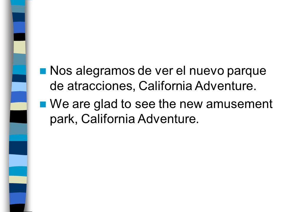 Nos alegramos de ver el nuevo parque de atracciones, California Adventure.