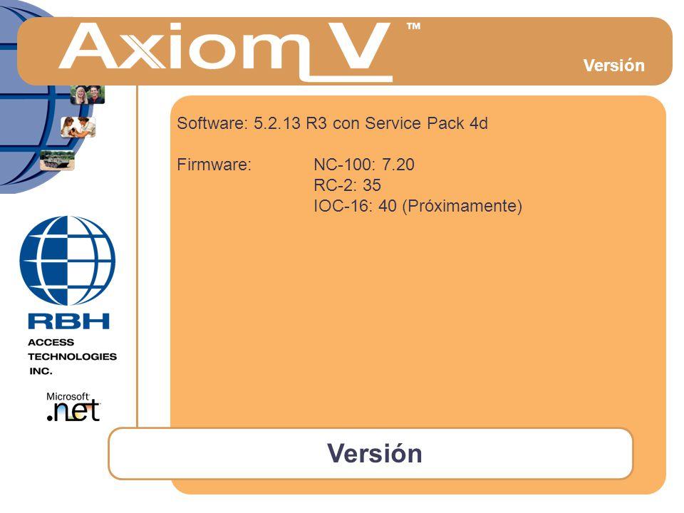 Versión Software: 5.2.13 R3 con Service Pack 4d Firmware: NC-100: 7.20 RC-2: 35 IOC-16: 40 (Próximamente) Versión