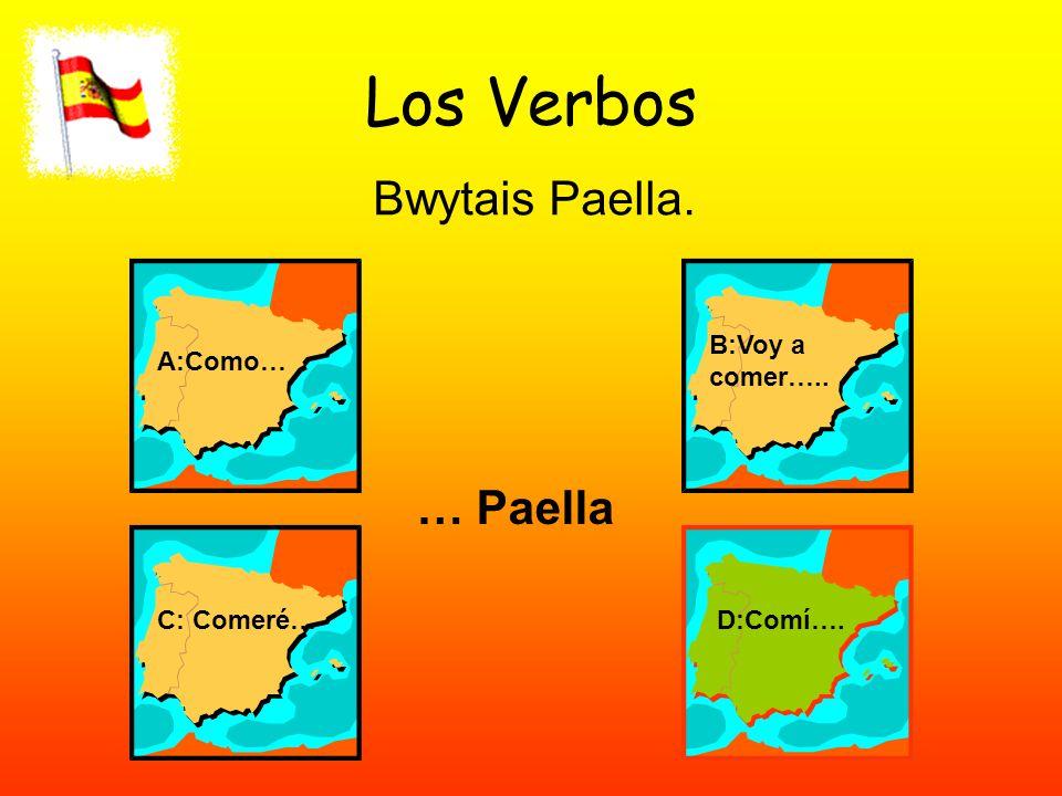 Los Verbos Bwytais Paella. A:Como… B:Voy a comer….. C: Comeré…D:Comí…. … Paella