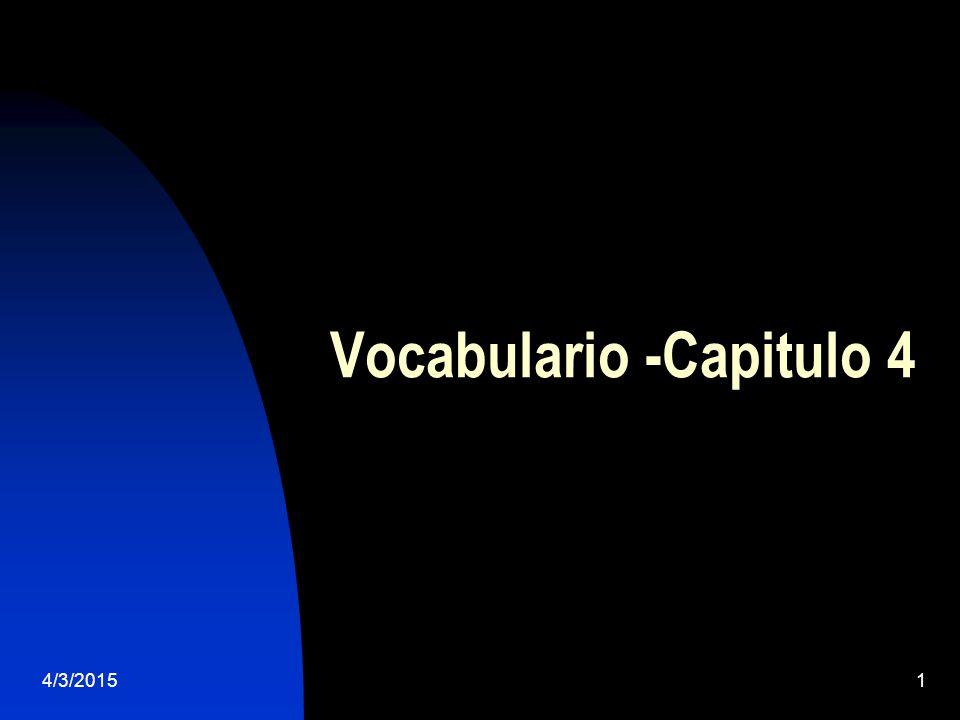 4/3/20151 Vocabulario -Capitulo 4