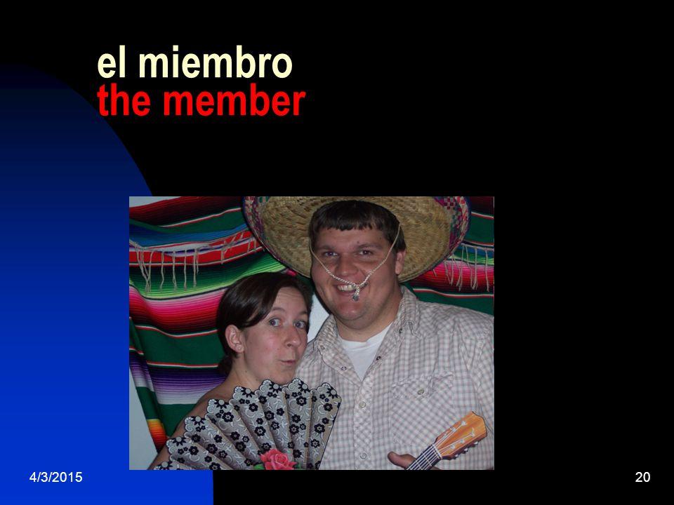 4/3/201520 el miembro the member