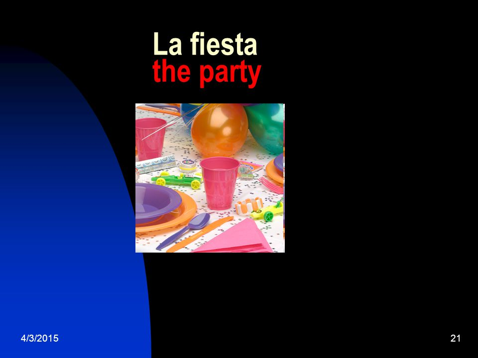 4/3/201521 La fiesta the party