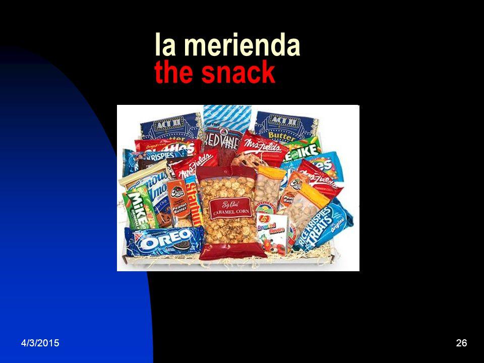 4/3/201526 la merienda the snack