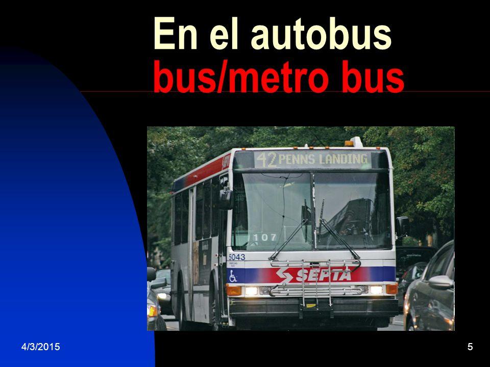 4/3/20155 En el autobus bus/metro bus
