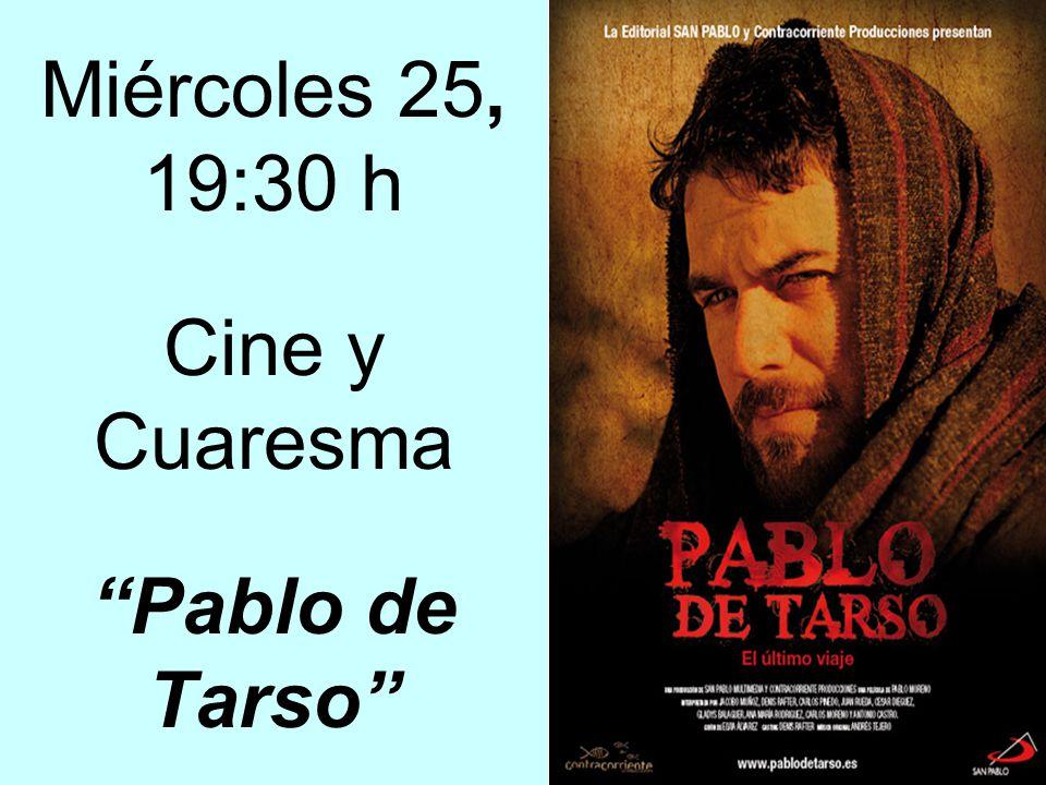 Miércoles 25, 19:30 h Cine y Cuaresma Pablo de Tarso