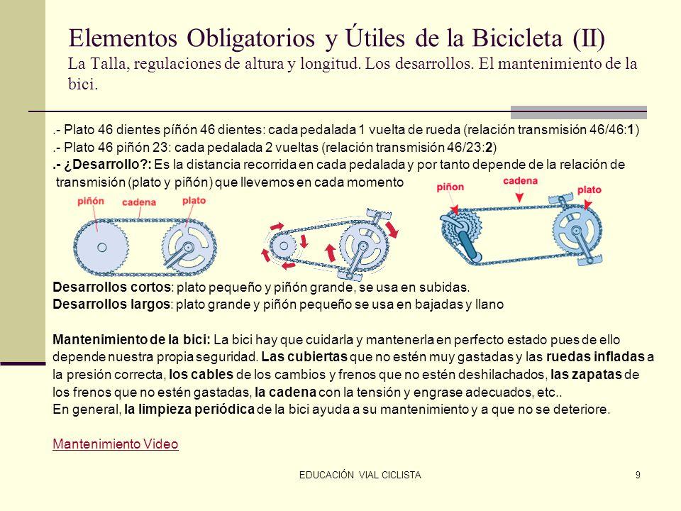 EDUCACIÓN VIAL CICLISTA9 Elementos Obligatorios y Útiles de la Bicicleta (II) La Talla, regulaciones de altura y longitud.