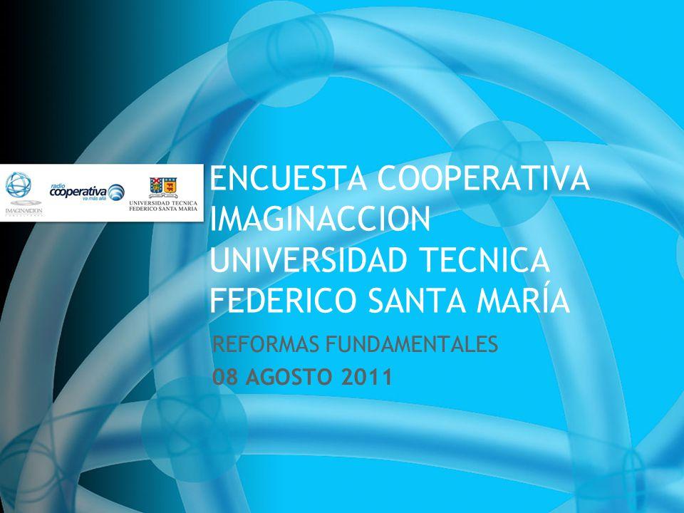 ENCUESTA COOPERATIVA IMAGINACCION UNIVERSIDAD TECNICA FEDERICO SANTA MARÍA REFORMAS FUNDAMENTALES 08 AGOSTO 2011