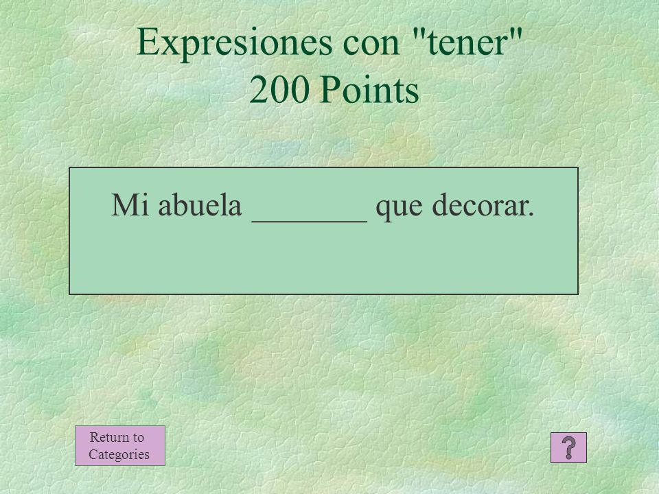 Expresiones con tener 100 Points Return to Categories Yo tengo dieciséis años.