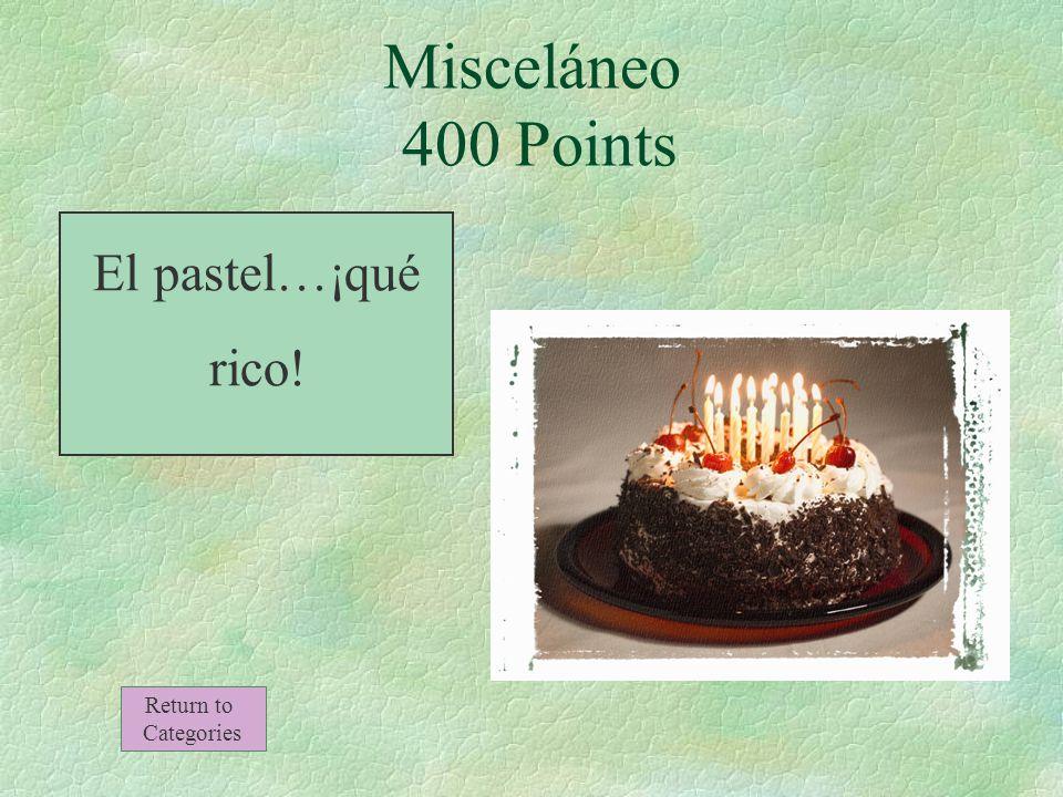¿Qué es esto Misceláneo 400 Points Return to Categories