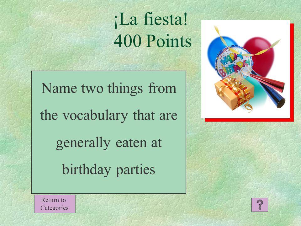 ¡La fiesta! 300 Points La quinceañera Return to Categories