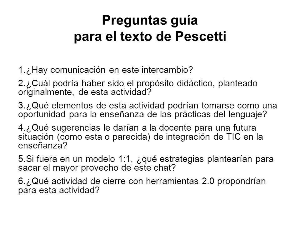 Preguntas guía para el texto de Pescetti 1. ¿Hay comunicación en este intercambio.